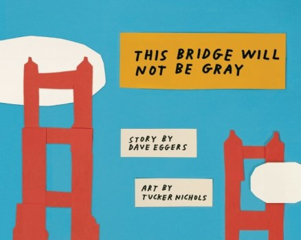 This-Bridge-Will-Not-Be-Gray